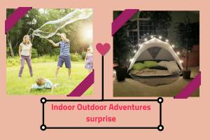 Indoor Outdoor Adventures surprise