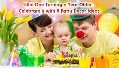 Little One Turning a Year Older- Celebrate it with 8 Party Decor Ideas