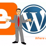 Wordpress vs Blogger which one should I choose