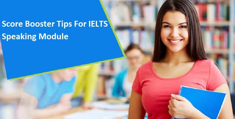 Score Booster Tips For IELTS Speaking Module