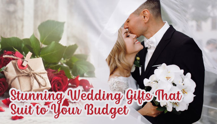 Stunning Wedding Gifts that Suit to your budget