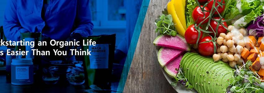 Kickstarting an Organic Life Is Easier Than You Think (1)
