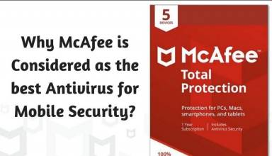 Why McAfee is Considered as the best Antivirus for Mobile Security