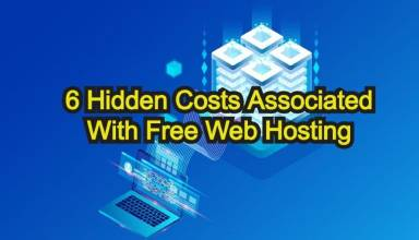 Top 6 Hidden Costs Associated With Free Web Hosting