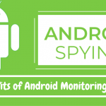 Benefits of Android Monitoring App