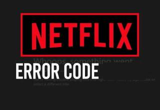 What are different Netflix Error Codes?