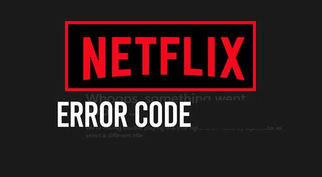 What are different Netflix Error Codes?
