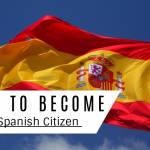 How To Become A Spanish Citizen