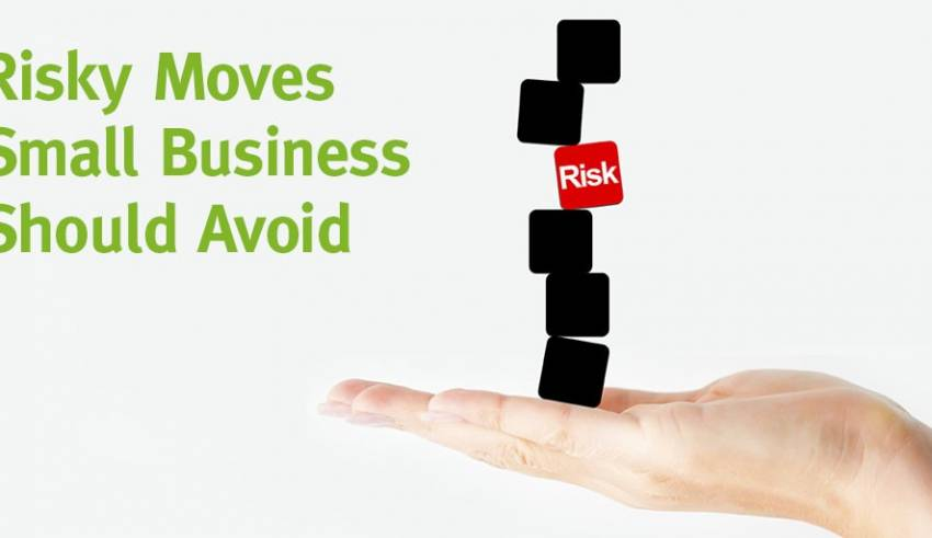 Risks Small Businesses Must Avoid