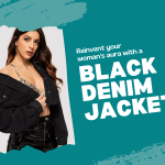Reinvent your woman's aura with a black denim jacket