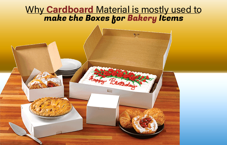 why-cardboard-material-is-mostly-used-to-make-the-boxes-for-bakery-items