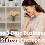 Online 3 Best Business Ideas for Startup Entrepreneurs