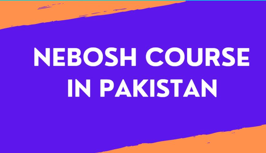nebosh course in pakistan