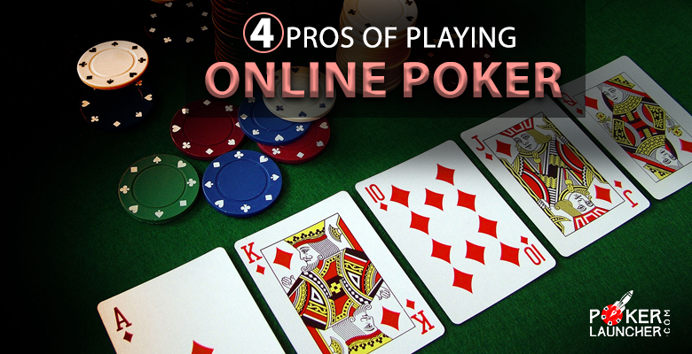 4 pros of playing poker online