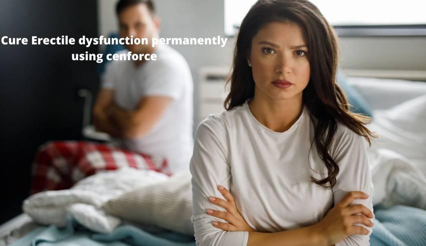 Cure Erectile dysfunction permanently using cenforce